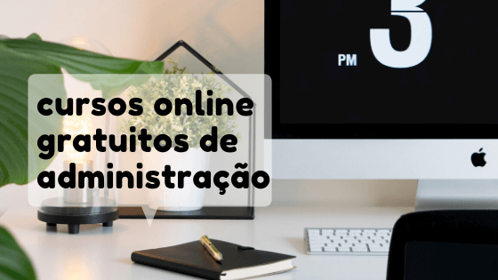 Cursos Online Grátis Com Certificado de Administração