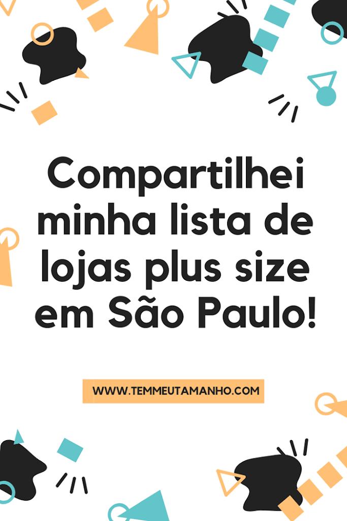 10 lojas para comprar roupas plus size em São Paulo (a minha preferida está na lista)