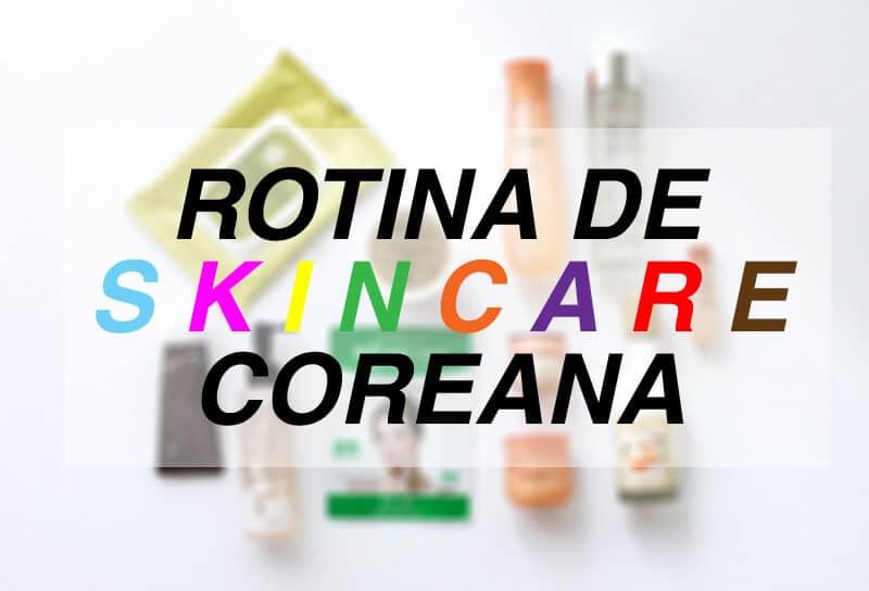 rotina-skin-care-coreana
